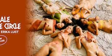 Female Pleasure Circle: A Documentary by Erika Lust