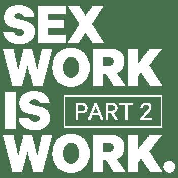 Sex Work Is Work: Part 2