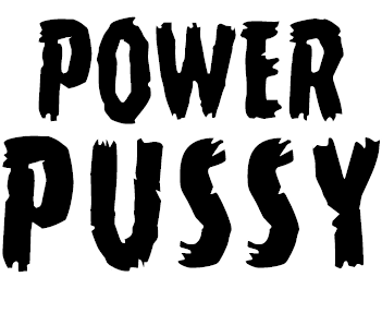 Power Pussy