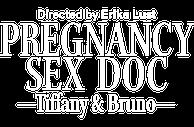 PREGNANCY SEX DOC - Tiffany & Bruno