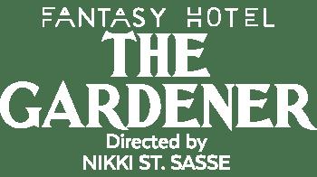 FANTASY HOTEL: The Gardener