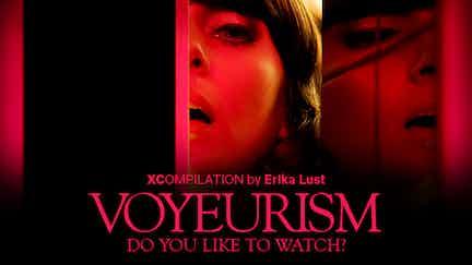 Voyeurism - Do you like to watch?