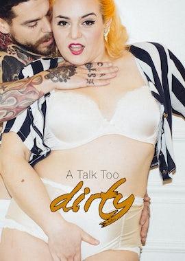 A Talk Too Dirty