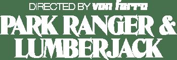Park Ranger And Lumberjack