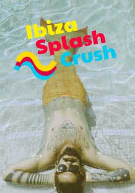 Ibiza Splash Crush