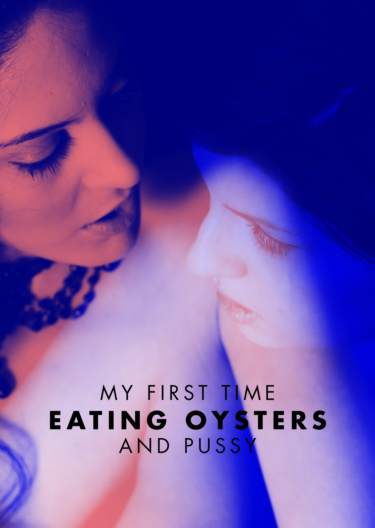 From The Xconfessions Series In This Installation A Woman Recounts Her Sensual First Encounter Eating Rich Aphrodisiacs And Making Love With Another Woman
