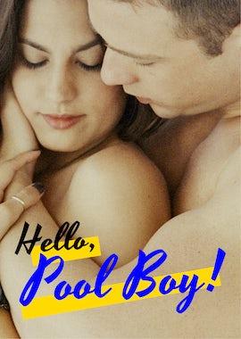 Hello, Pool Boy